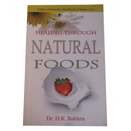 Healing Through Natural Foods - Engels